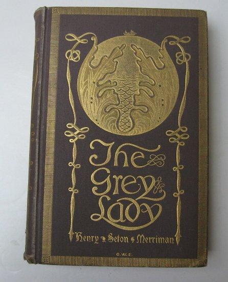 The Grey Lady by Henry Seton Merriman 1897