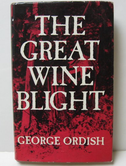 The Great Wine Blight by George Ordish 1972