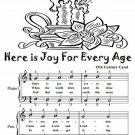 Here Is Joy for Every Age Easy Piano Sheet Music Tadpole Edition PDF
