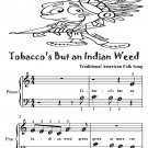 Tobaccos But an Indian Weed Beginner Piano Sheet Music Tadpole Edition PDF