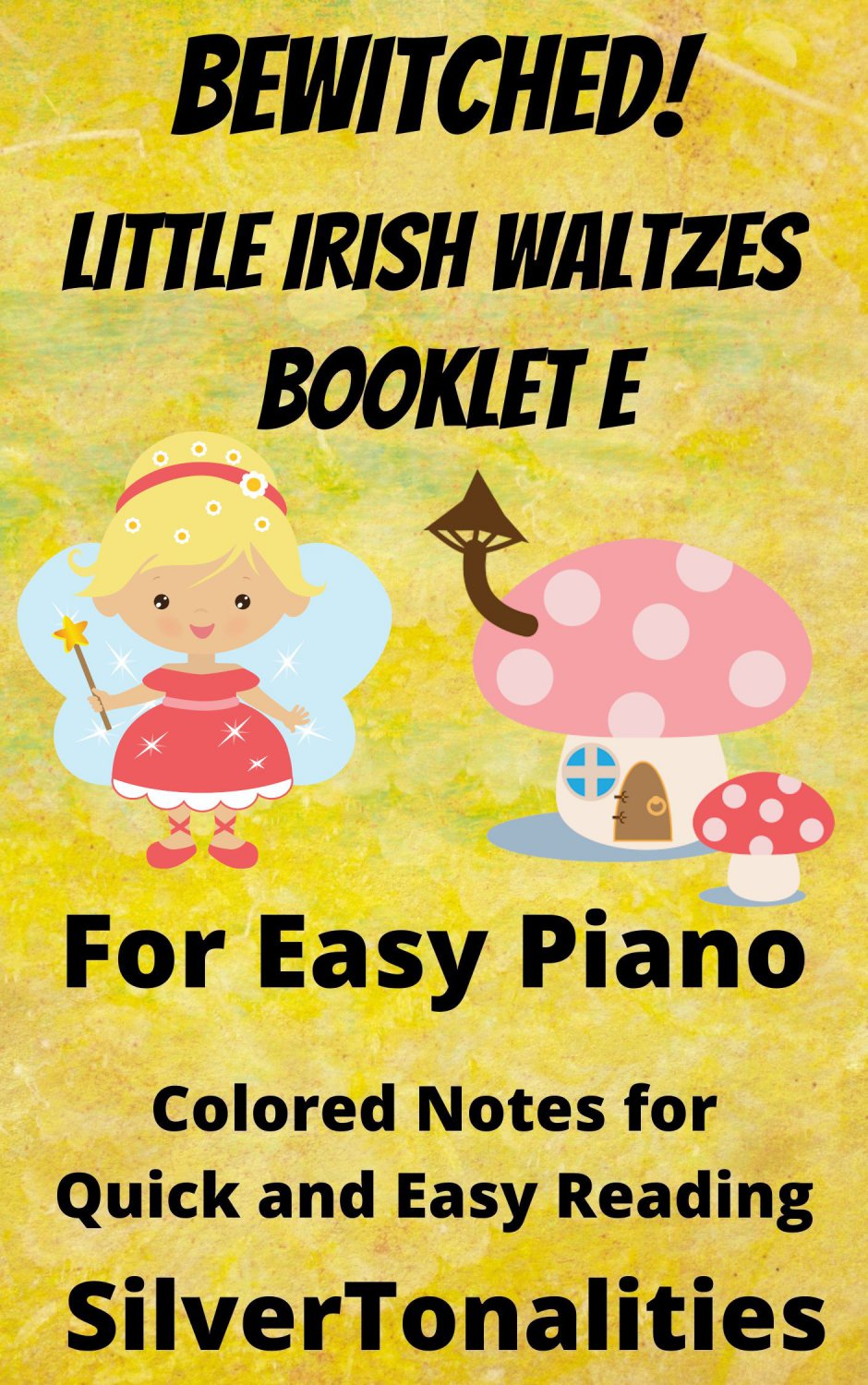 Bewitched! Little Irish Waltzes for Easiest Piano  Booklet E