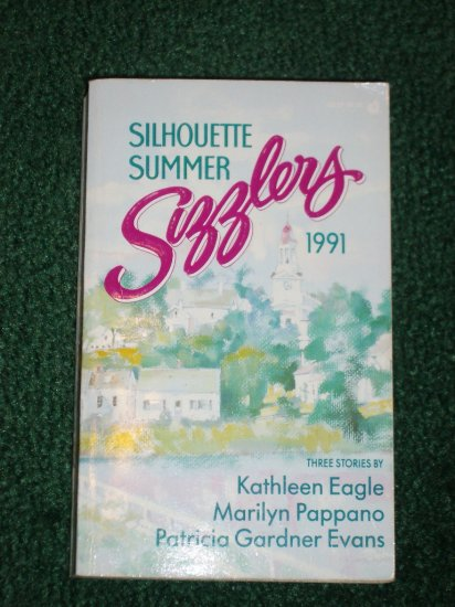 Silhouette Summer Sizzlers 1991 KATHLEEN EAGLE, MARILYN PAPPANO, PATRICIA GARDNER EVANS