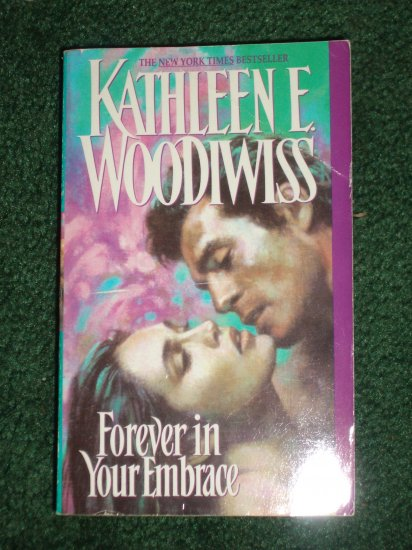 Forever In Your Embrace by Kathleen E. Woodiwiss Historical Romance 1993