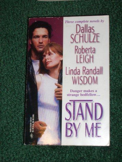 Stand By Me by DALLAS SCHULZE, ROBERTA LEIGH, LINDA RANDALL WISDOM Bodyguard Romance