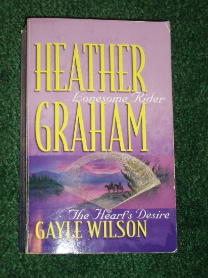 Lonesome Rider by HEATHER GRAHAM and Heart's Desire by GAYLE WILSON Romance