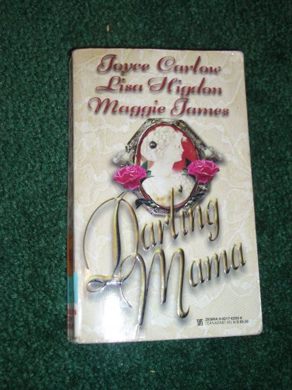 Darling Mama by JOYCE CARLOW, LISA HIGDON, MAGGIE JAMES Romance