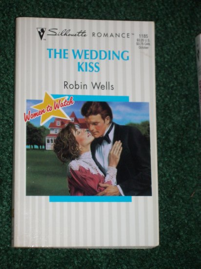 The Wedding Kiss by ROBIN WELLS Vintage Silhouette Romance Women To Watch No 1185 1996