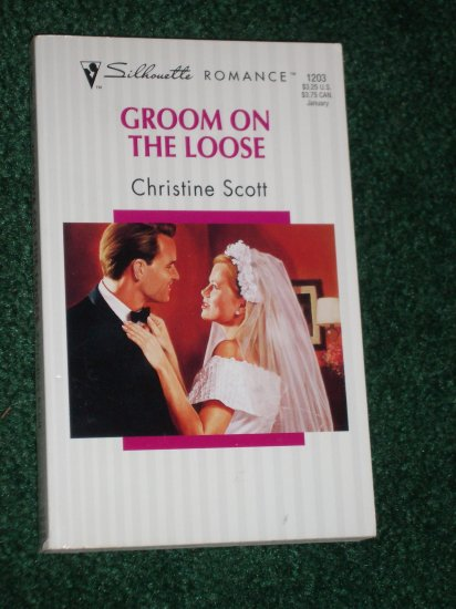 Groom on the Loose by CHRISTINE SCOTT Silhouette Romance No 1203 1997