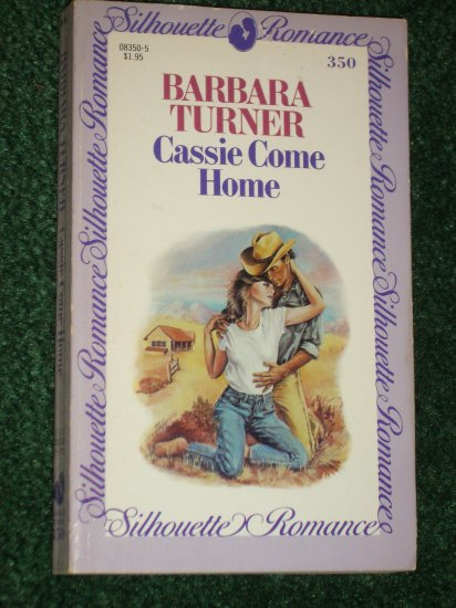 Cassie Come Home by BARBARA TURNER Vintage Silhouette Romance No 350 1985
