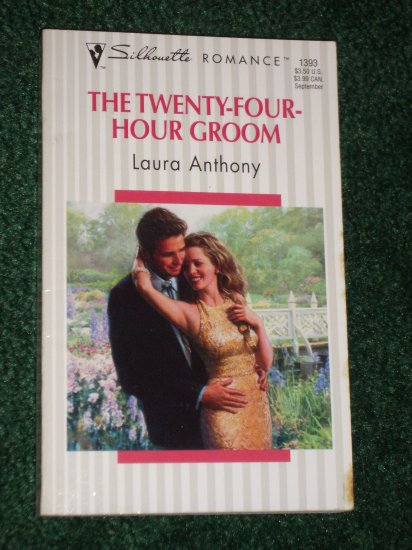 The Twenty-Four-Hour Groom by LAURA ANTHONY Vintage Silhouette Romance No 1393 1999