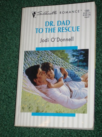 Dr. Dad to the Rescue by JODI O'DONNELL Silhouette Romance No 1385 1999 Fabulous Fathers