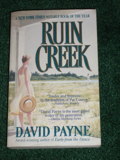 Ruin Creek by DAVID PAYNE 1994 PB New York Times Notable Book of the Year