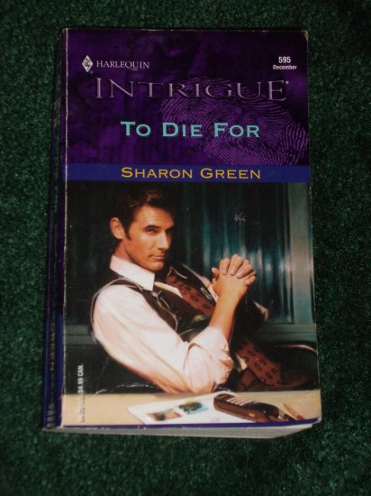 To Die For by SHARON GREEN Harlequin Intrigue #595 Dec00