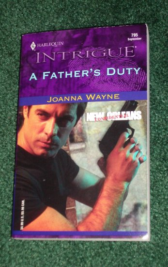 A Father's Duty by JOANNA WAYNE Harlequin Intrigue #795 Sep04 New Orlean Confidential