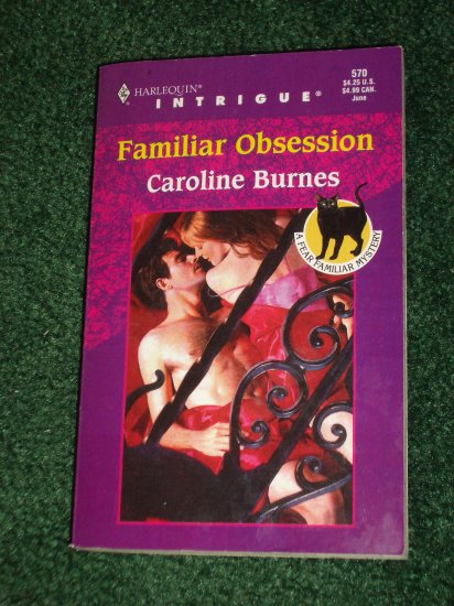 Familiar Obsession by CAROLINE BURNES Harlequin Intrigue #570 Jun00 A Fear Familiar Mystery