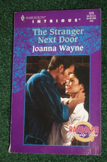 The Stranger Next Door by JOANNA WAYNE Harlequin Intrigue #573 Jul00 Randolph Family Ties Series