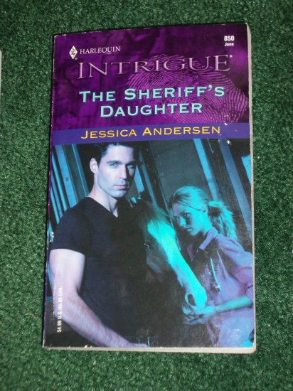 The Sheriff's Daughter by Jessica Andersen Harlequin Intrigue No 850 Jun05 Boston General