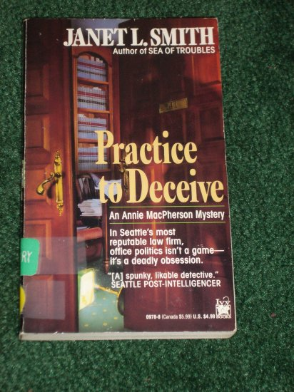 Practice to Deceive by JANET L. SMITH An Annie MacPherson Mystery 1993