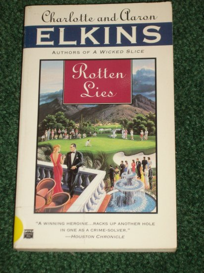 Rotten Lies by CHARLOTTE AND AARON ELKINS PB 1997