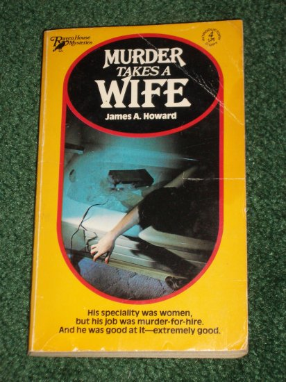 Murder Takes a Wife by JAMES A. HOWARD Raven House Mystery  1980