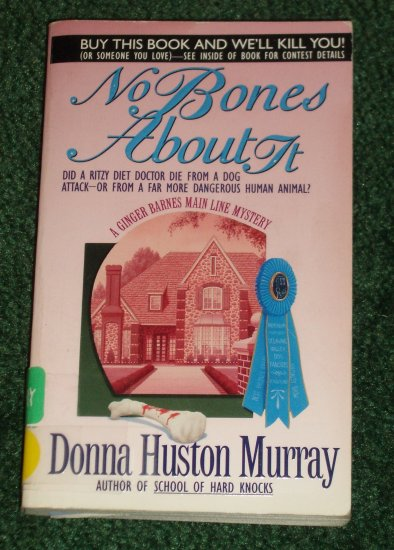 No Bones About It by DONNA HUSTON MURRAY A Ginger Barnes Main Line Mystery PB