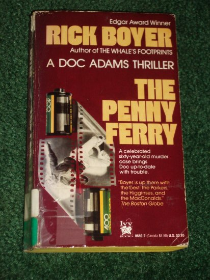 The Penny Ferry by RICK BOYER Edgar Award Winning Author. Doc Adams Mystery 1990
