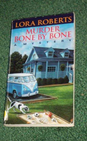 Murder Bone by Bone by LORA ROBERTS A Liz Sullivan Mystery PB 1997