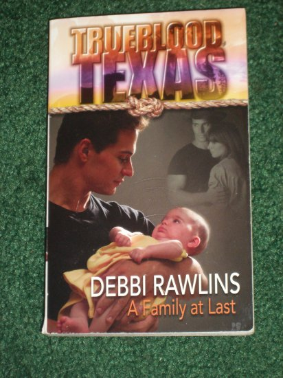 A Family at Last by DEBBI RAWLINS Harlequin Trueblood, Texas Series 2001