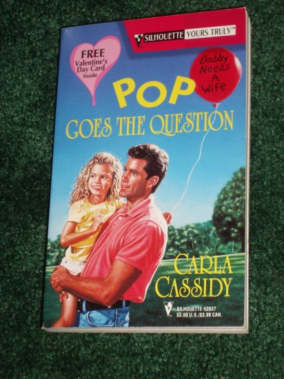 Pop Goes the Question by CARLA CASSIDY Silhouette Yours Truly Romance Feb97