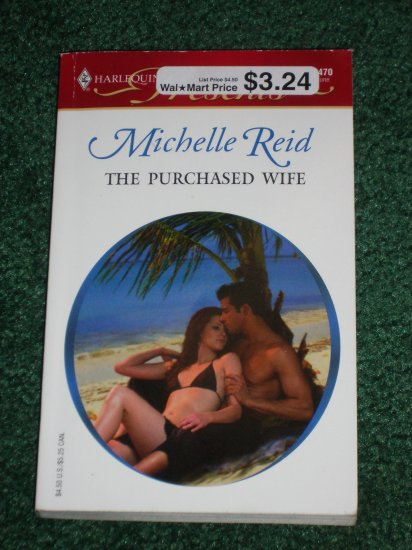 The Purchased Wife by MICHELLE REID Harlequin Presents 2470 Jun05 Foreign Affairs