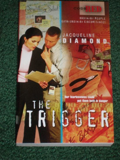 The Trigger by JACQUELINE DIAMOND Harlequin Romance 2005 Code Red June