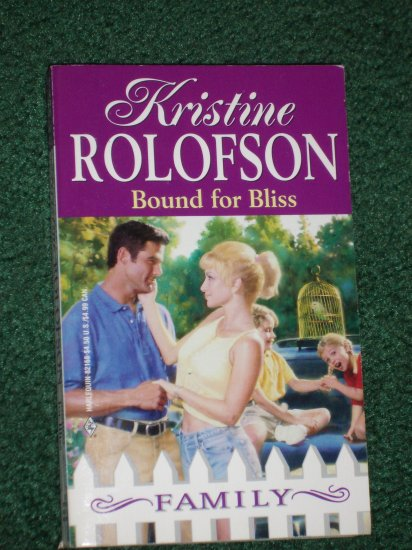 Bound for Bliss by KRISTINE ROLOFSON Harlequin Romance Family No. 20 1990