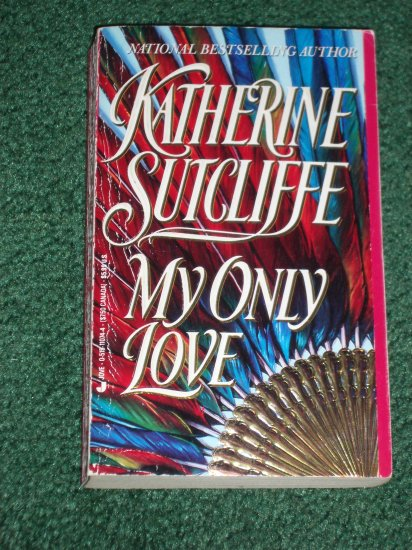 My Only Love by KATHERINE SUTCLIFFE Historical Victorian Romance 1993