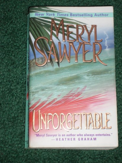 Unforgettable by MERYL SAWYER Romantic Suspense Paperback 1997