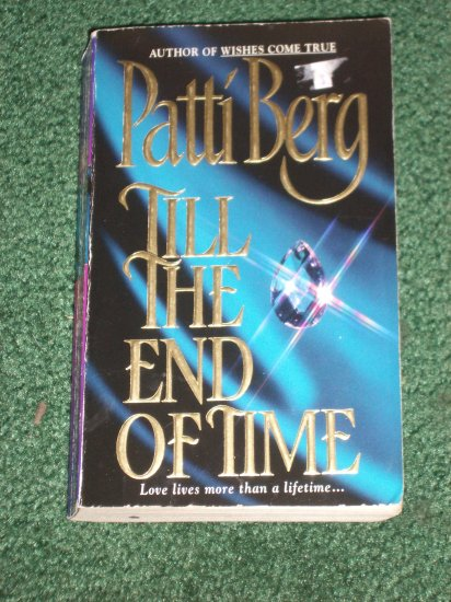 Till the End of Time by PATTI BERG Magic & Ghost Romance 1997