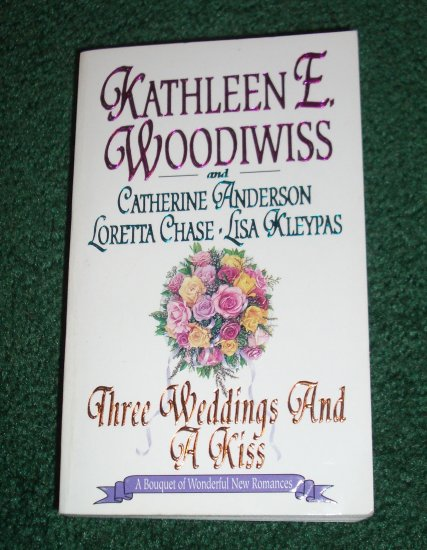 Three Weddings and a Kiss by Kathleen E. Woodiwiss, Lisa Kleypas, Catherine Anderson, Loretta Chase