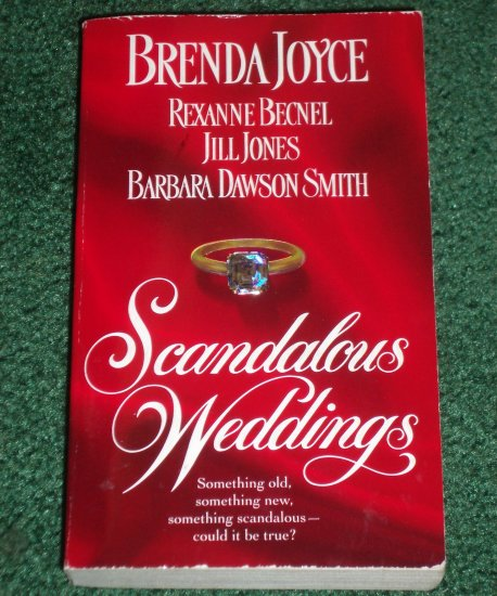 Scandalous Weddings by Barbara Dawson Smith, Brenda Joyce, Rexanne Becnel+ Historical Romance