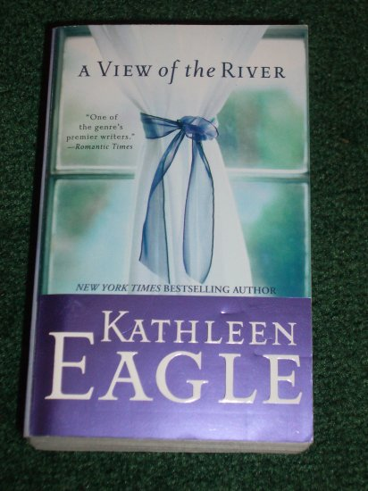 A View of the River by KATHLEEN EAGLE Contemporary American Indian Romance 2005