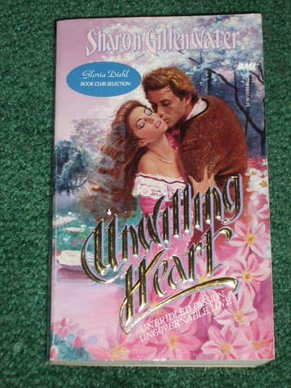 Unwilling Heart by SHARON GILLENWATER Historical Regency Romance 1988