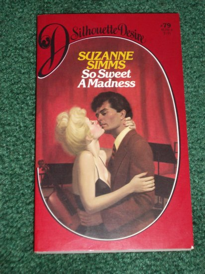 So Sweet a Madness by SUZANNE SIMMS Vintage Silhouette Desire Romance #79 Aug83