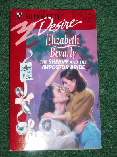 The Sheriff and the Imposter Bride by ELIZABETH BEVARLY Silhouette Desire #1184 '98 Follow That Baby