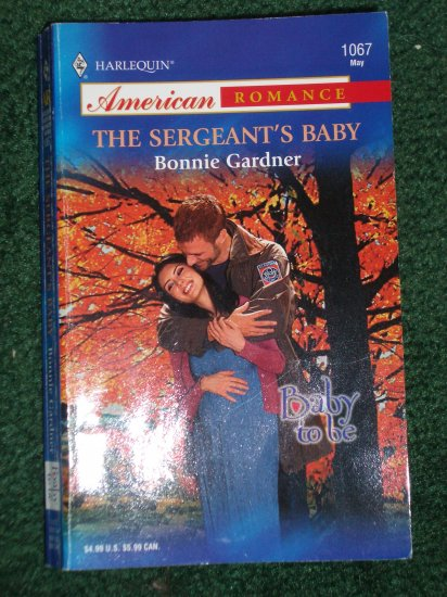 The Sergeant's Baby by Bonnie Gardner Harlequin American Romance No 1067 May05 Baby To Be