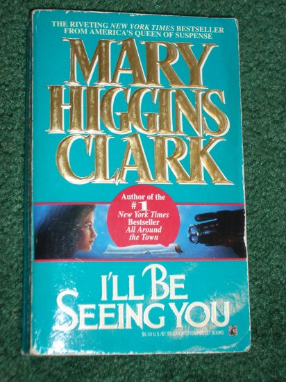 I'll be Seeing You by Mary Higgins Clark Mystery and Suspense 1994