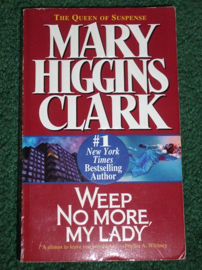 Weep No More, My Lady by Mary Higgins Clark Murder Mystery and Suspense  1998