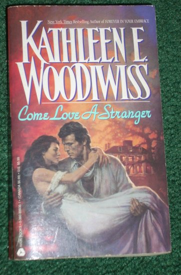 Come Love a Stranger by Kathleen E. Woodiwiss Historical Romance 1986