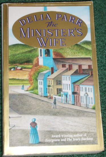 The Minister's Wife by DELIA PARR Historical Romance 1998 SIGNED BY AUTHOR