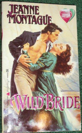 Wild Bride by JEANNE MONTAGUE A Zebra Heartfire Regency Romance 1994