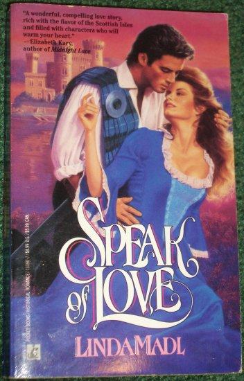 Speak of Love by LINDA MADL Historical Scottish Romance 1991