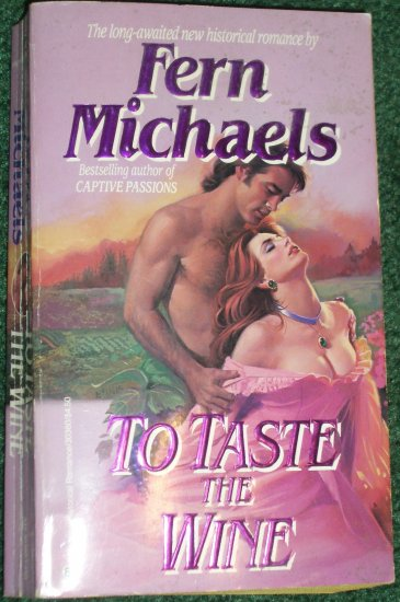 To Taste the Wine by FERN MICHAELS Historical Victorian Romance 1987