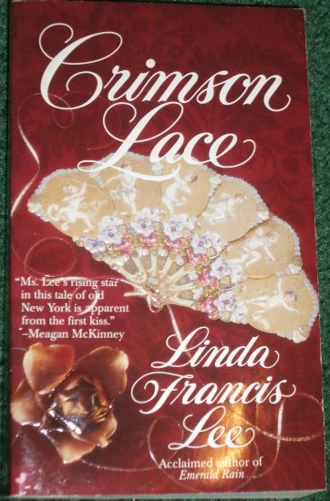Crimson Lace by LINDA FRANCIS LEE Historical Victorian Romance 1997